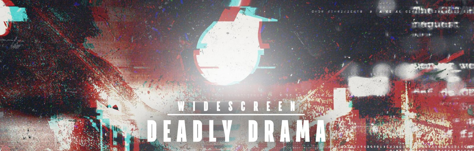 Deadly Drama - Widescreen