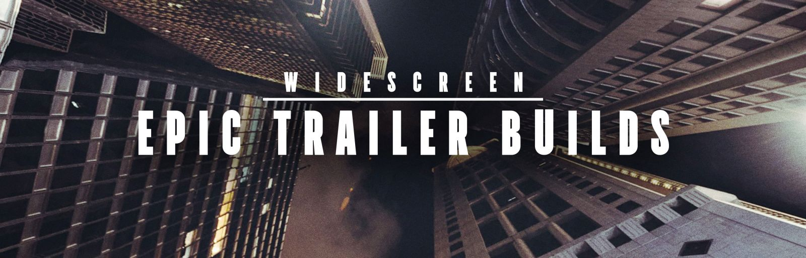 Epic Trailer Builds - Widescreen